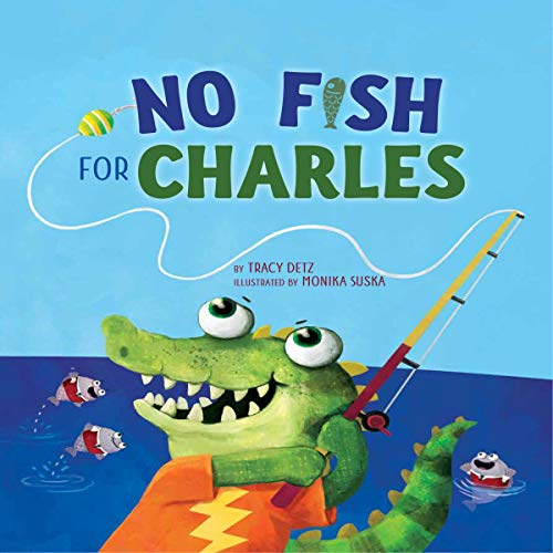 No Fish for Charles Audiobook By Tracy Detz cover art