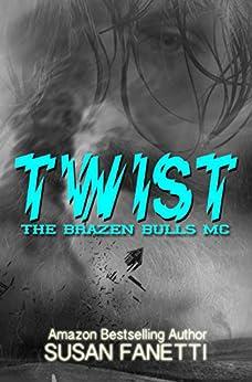 Twist (The Brazen Bulls MC Book 2) by [Susan Fanetti]