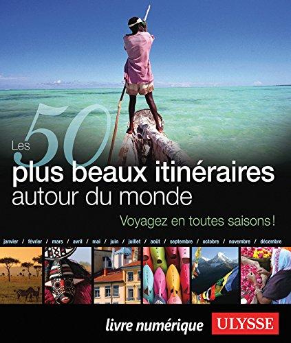 Les 50 plus beaux itinéraires autour du monde (Hors collection)