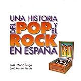 Una Historia del Pop y el Rock En España (Los 60)