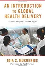 An Introduction to Global Health Delivery: Practice, Equity, Human Rights