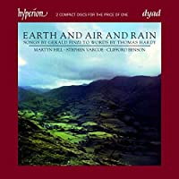 Finzi: Earth and Air and Rain - Songs to words by Thomas Hardy by Martyn Hill (tenor) (2009-08-11)