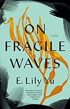 On Fragile Waves by E. Lily Yu science fiction and fantasy book and audiobook reviews