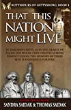 That This Nation Might Live: Butterflies of Gettysburg Book 1 (Volume 1)