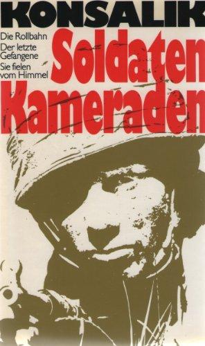 Soldaten-Kameraden. Drei Romane einer verratenen Generation.