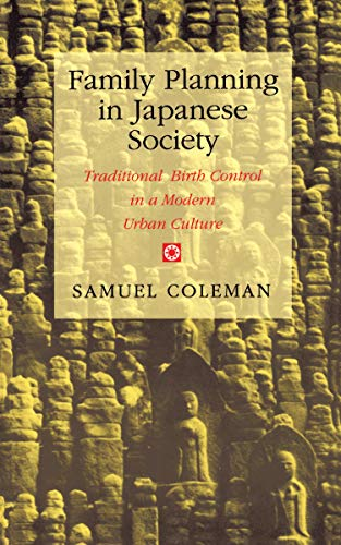 Family Planning in Japanese Society: Traditional Birth Control in a Modern Urban Culture (English Edition)