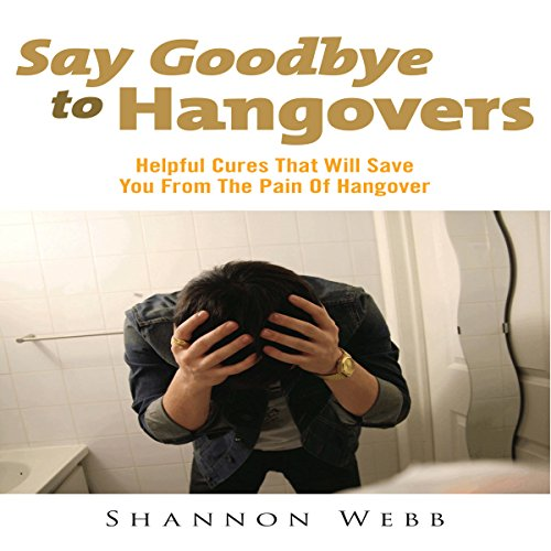 Say Goodbye to Hangovers audiobook cover art