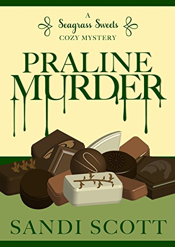 Praline Murder: A Seagrass Sweets Cozy Mystery (Book 4) (English Edition)