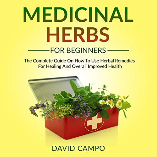Medicinal Herbs for Beginners Audiobook By David Campo cover art