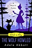 Witch Is Why The Wolf Howled (A Witch P.I. Mystery Book 18) (English Edition)