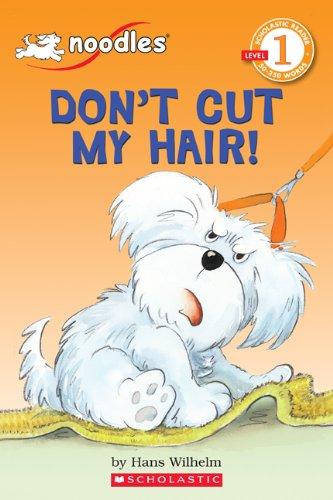Don't Cut My Hair! (Hello Reader! Level 1)の詳細を見る