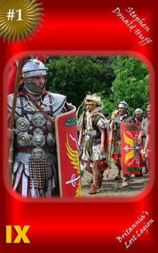 IX: Britannia's Lost Legion by Stephen Donald Huff ebook deal