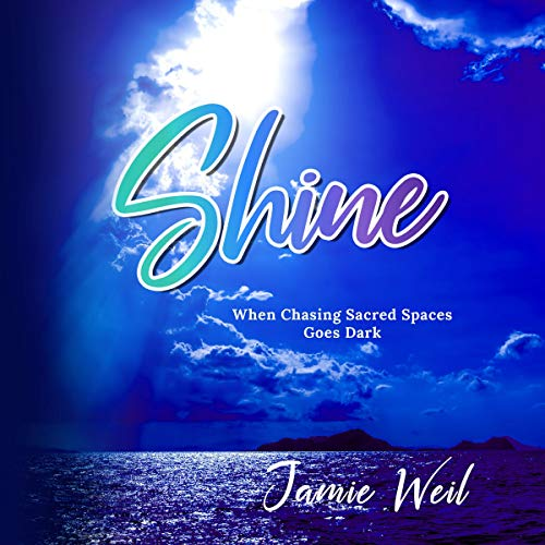 Shine Audiobook By Jamie Weil cover art