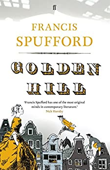 Golden Hill by [Francis Spufford]