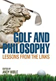 Golf and Philosophy: Lessons from the Links (Philosophy Of Popular Culture)