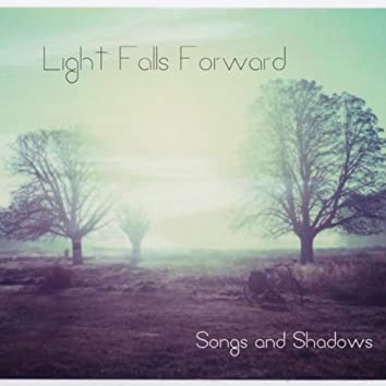 Songs and Shadows