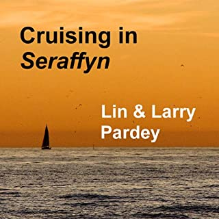 Cruising in Seraffyn                   By:                                                                                                                                 Lin Pardey,                                                                                        Larry Pardey                               Narrated by:                                                                                                                                 Kitty Hendrix                      Length: 8 hrs and 40 mins     8 ratings     Overall 4.8