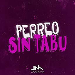 Perreo Sin Tabu 2 Remix By Locura Mix Emma Beat On Prime Music