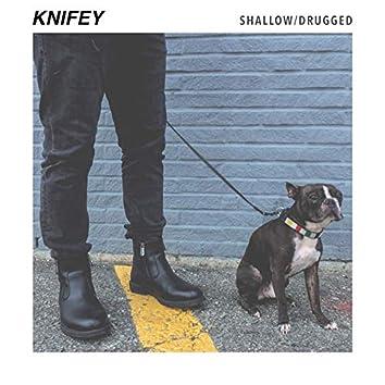Shallow / Drugged