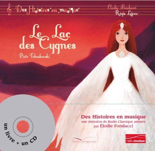 Histoires en musique - Le Lac des Cygnes: Livre-CD