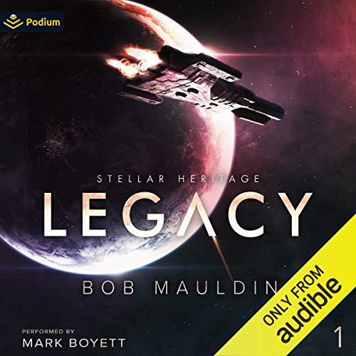 Legacy: Stellar Heritage, Book 1