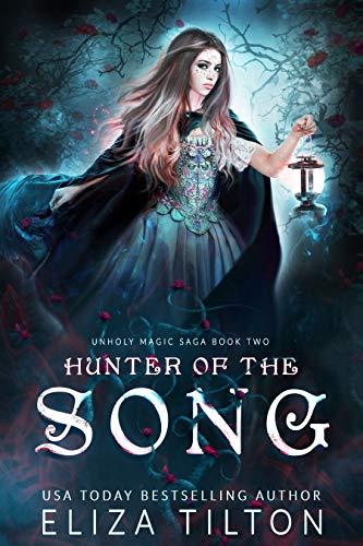 Hunter of the Song (Unholy Magic Saga Book 2)