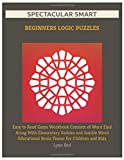 Spectacular Smart Beginners Logic Puzzles: Easy to Read Game Workbook Consists of Word Find Along With Elementary Sudoku and Jumble Word Educational Brain Teaser for Children and Kids