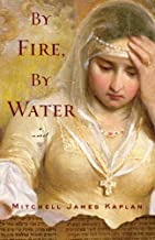 By Fire, By Water: A Novel
