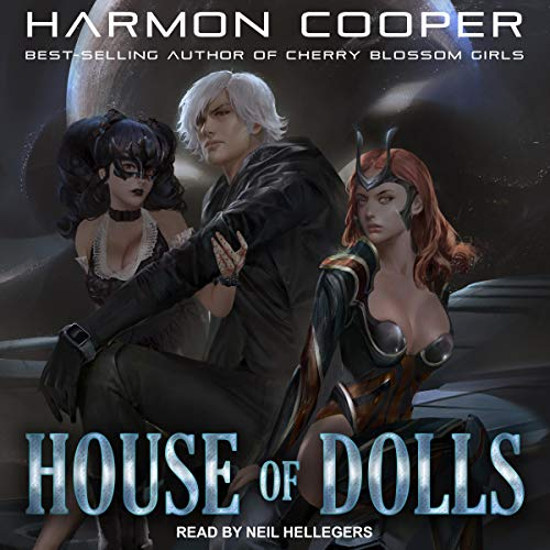 House of Dolls     House of Dolls Series, Book 1              Written by:                                                                                                                                 Harmon Cooper                               Narrated by:                                                                                                                                 Neil Hellegers                      Length: 9 hrs and 29 mins     2 ratings     Overall 5.0