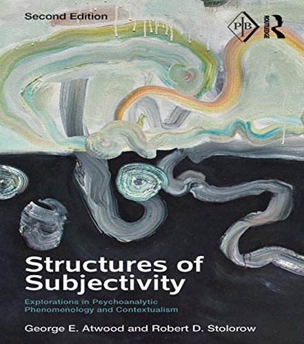 Structures of Subjectivity: Explorations in Psychoanalytic Phenomenology and Contextualism (Psychoanalytic Inquiry Book Series 43)