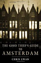 The Good Thief's Guide to Amsterdam Hardcover November 13, 2007