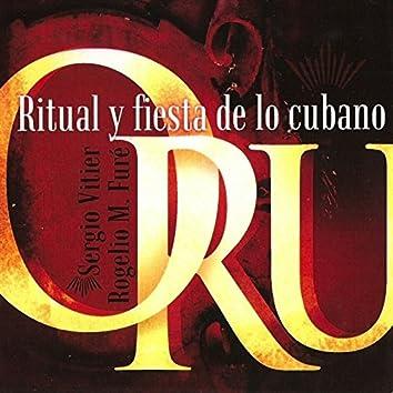 Oru. Ritual y Fiesta de Lo Cubano