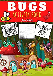 Bugs activity book for kids: Age 4 - 8 Years Girls & Boys | Kindergarten Workbook, 94 activities and games to Discover Nat...
