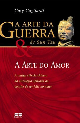 A Arte da Guerra de Sun Tzu e a Arte do Amor