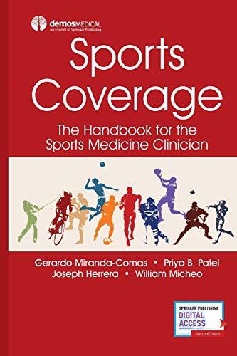 Compare Textbook Prices for Sports Coverage: The Handbook for the Sports Medicine Clinician 1 Edition ISBN 9780826142955 by Miranda-Comas MD, Gerardo,Patel DO, Priya,Herrera DO, Joseph,Micheo MD, William