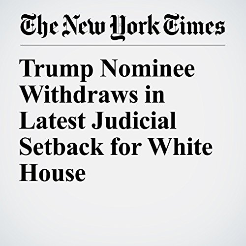 Trump Nominee Withdraws in Latest Judicial Setback for White House copertina