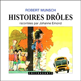 Histoires drôles 1                   Written by:                                                                                                                                 Robert Munsch                               Narrated by:                                                                                                                                 Johanne Edmond                      Length: 31 mins     Not rated yet     Overall 0.0
