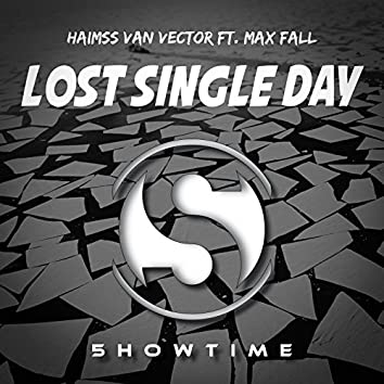 Lost Single Day (feat. Max Fall)