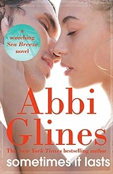Sometimes it Lasts by [Abbi Glines]