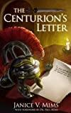 The Centurion's Letter: With Foreword by Dr. Paul Mims