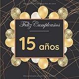 Feliz cumpleaños : 15 años: Libro de visitas   Recuerdo de cumpleaños I Felicitaciones escritas I Idea de regalo para 15 años