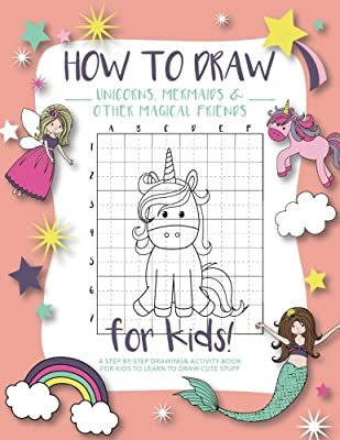 How to Draw Unicorns, Mermaids and Other Magical Friends: A Step-by-Step Drawing and Activity Book for Kids to Learn to Draw Cute Stuff from Modern Kid Press