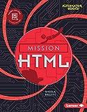 Mission HTML (Mission: Code (Alternator Books ® ))