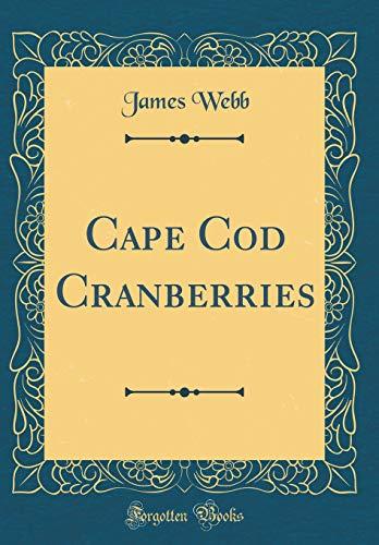 Cape Cod Cranberries (Classic Reprint)