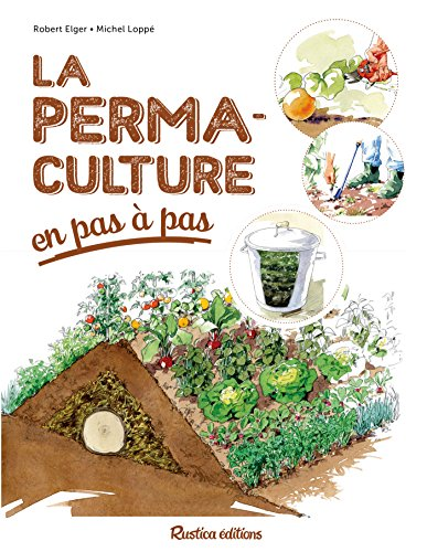 La permaculture en pas à pas (Les nouvelles approches du jardin)