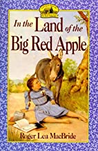 In the Land of the Big Red Apple [LH ROSE YEARS IN THE LAND OF T]