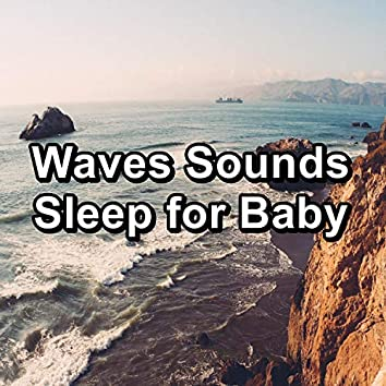 Waves Sounds Sleep for Baby