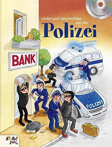 Lieder und Geschichten von der Polizei: Buch mit CD von Kinderland