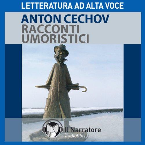 Racconti umoristici Di A. Cechov audiobook cover art