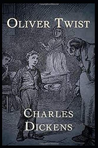 Oliver Twist :By Charles Dickens (ILLUSTRATED)